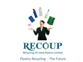 Plastics Recycling  - The Future