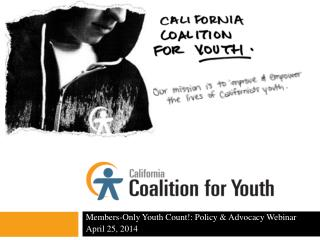Members-Only Youth Count!: Policy & Advocacy Webinar April 25, 2014