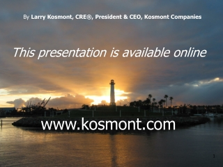 This presentation is available online www.kosmont.com