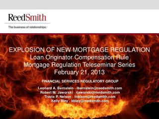 EXPLOSION OF NEW MORTGAGE REGULATION Loan Originator Compensation Rule  Mortgage Regulation Teleseminar Series February