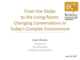 Joan Blades MoveOn.org MomsRising.org Living Room Conversations