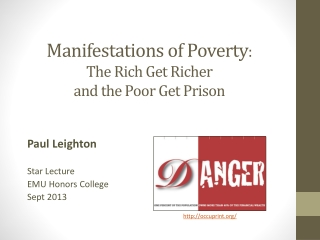 Manifestations of Poverty :  The Rich Get Richer  and the Poor Get Prison