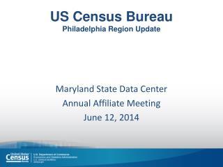 US Census Bureau Philadelphia Region Update
