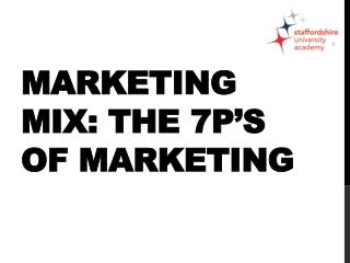 Marketing Mix: The 7P�s of  Marketing