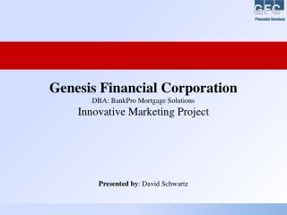 Presented by :  David Schwartz