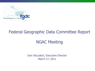 Federal Geographic Data Committee Report NGAC Meeting