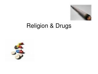 Religion  & Drugs