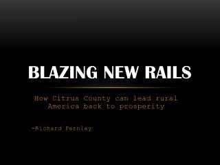 Blazing new rails