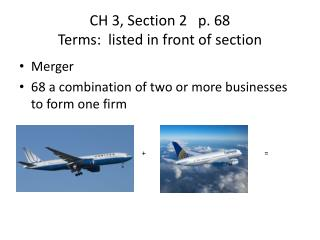 CH 3, Section 2   p. 68 Terms:  listed in front of section