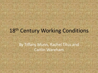 18 th  Century Working Conditions