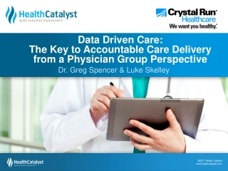 Data Driven Care:  The  Key to Accountable Care Delivery from a Physician Group Perspective
