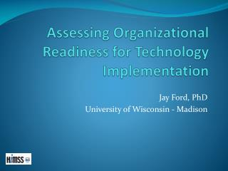 Assessing Organizational Readiness for Technology Implementation