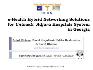 e-Health Hybrid Networking Solutions for  Unimedi   Adjara  Hospitals System in Georgia
