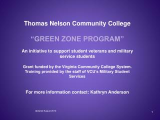 "Thomas Nelson Community College ""GREEN ZONE PROGRAM"" An initiative to support student veterans  and military service st"