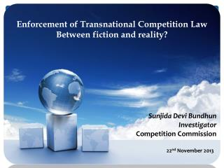 Enforcement of Transnational Competition Law Between fiction and reality?