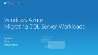 Windows Azure  Migrating  SQL Server  Workloads
