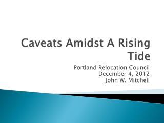 Caveats Amidst A Rising Tide