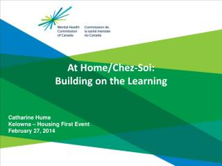 At Home/Chez- Soi :  Building  on the Learning