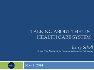 Talking about the  U.s.  health care system