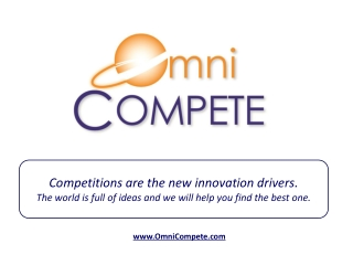 Competitions are the new innovation drivers.  The world is full of ideas and we will help you find the best one.