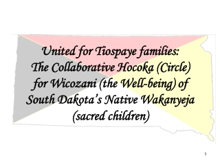 United for Tiospaye families: The Collaborative Hocoka (Circle) for Wicozani (the Well-being) of  South Dakota's Native