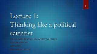 Lecture 1: Thinking like a political  scientist