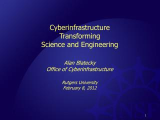 Cyberinfrastructure Transforming Science and Engineering Alan Blatecky Office of  Cyberinfrastructure Rutgers Universit
