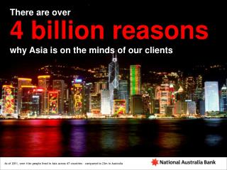There are over 4 billion reasons why Asia is on the minds of our clients