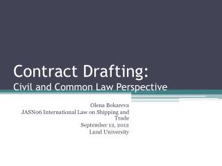 Contract Drafting: Civil and Common Law Perspective