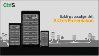 Building a paradigm shift A CtrlS Presentation