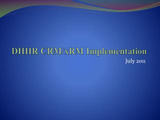 DHHR CRM/ xRM  Implementation