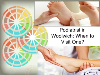 Podiatrist in Woolwich When to Visit One