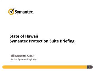 State  of Hawaii Symantec Protection Suite Briefing