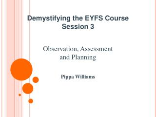 Demystifying the EYFS Course Session 3