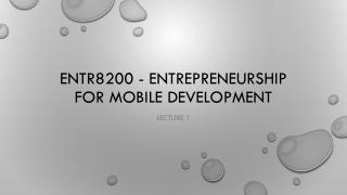 ENTR8200 -  Entrepreneurship for Mobile Development