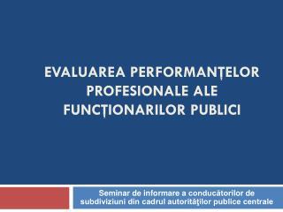 evaluarea performantelor profesionale ale functionarilor publici