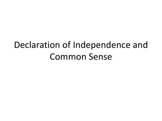 Declaration of Independence and  Common Sense