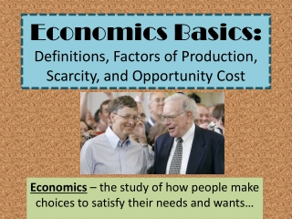 Economics Basics:  Definitions, Factors of Production, Scarcity, and Opportunity Cost