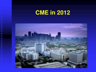 CME in 2012