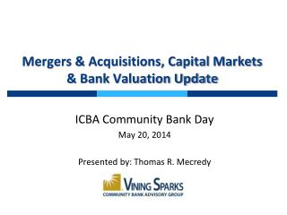 Mergers &  Acquisitions, Capital Markets & Bank Valuation Update
