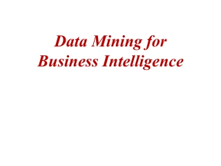 Chapter 4: Data Mining for Business Intelligence