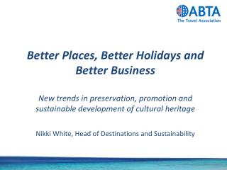 Better  Places, Better Holidays and Better  Business New trends in preservation, promotion and sustainable development