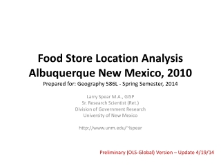 Food Store Location Analysis Albuquerque New Mexico, 2010 Prepared for: Geography 586L - Spring Semester, 2014