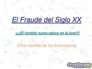 el fraude del siglo xx