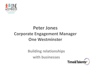 Peter Jones Corporate Engagement Manager One Westminster