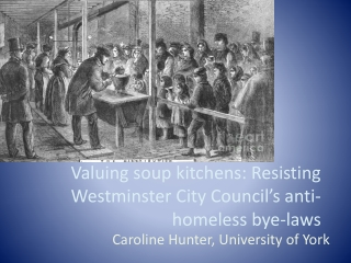 Valuing soup kitchens: Resisting Westminster City Council�s anti-homeless bye-laws