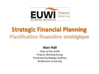 Strategic Financial Planning Planification financi�re strat�gique
