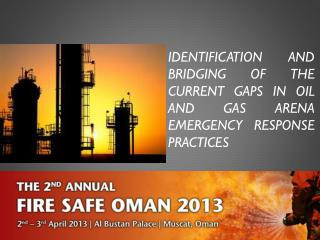 Identification and Bridging of the current Gaps  in OIL and Gas Arena   Emergency Response  Practices