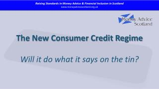The New Consumer Credit Regime Will it do what it says on the tin?