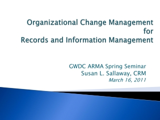 Organizational Change Management for Records and Information Management